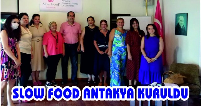 SLOW FOOD ANTAKYA KURULDU