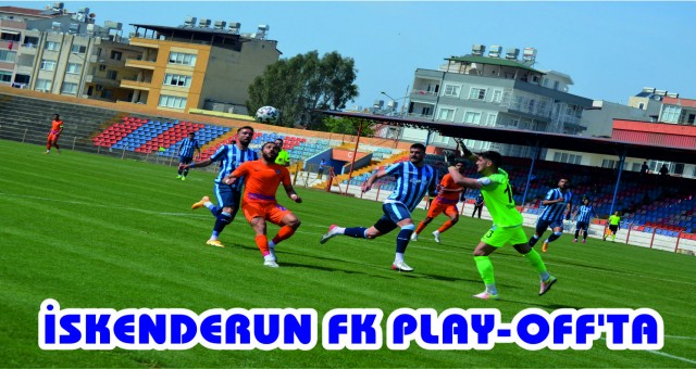 İSKENDERUN FK PLAY-OFF'TA